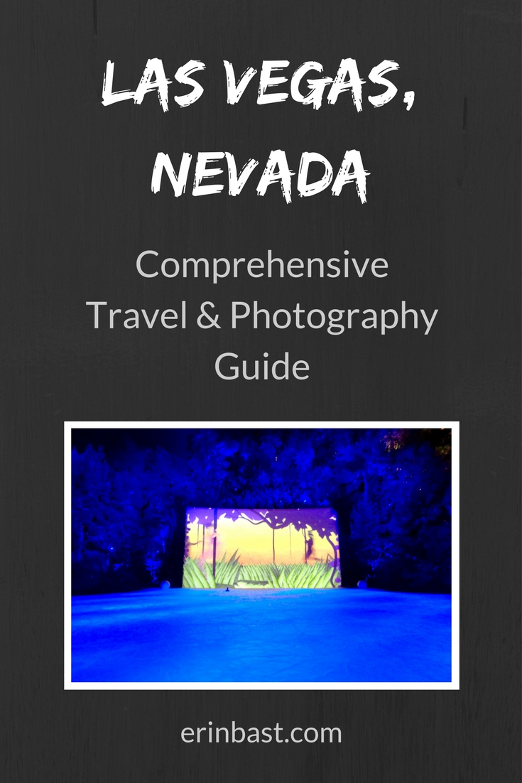 Comprehensive Travel & Photography Guide for Las Vegas, Nevada, USA
